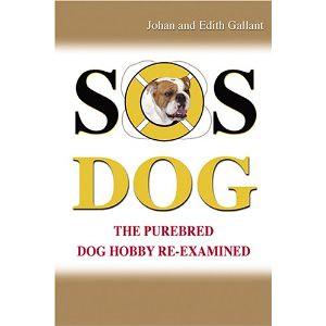 SOS-DOG: The Purebred Dog Hobby Re-Examined