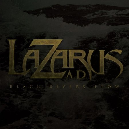 Lazarus A.D. Black Rivers Flow Artwork