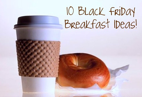 10 Black Friday Breakfast Ideas