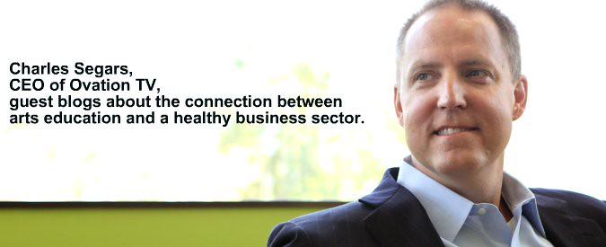 Charles Segars, CEO of OvationTV, guest blogs about the connection between arts education and a healthy business sector.