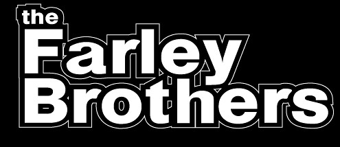 The Farley Brothers, The Farley Brothers Logo, Lets Make a Film Yours and Ours