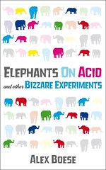 Elephants on Acid and other