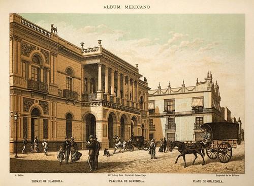 004-Plazuela de Guardiola- Album Mexicano  Coleccion de Paisajes Monumentos Costumbres..1875-1855