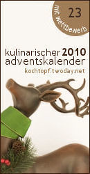 Kulinarischer Adventskalender 2010 mit Wettbewerb - Türchen 23