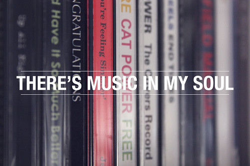 There's music in my soul.