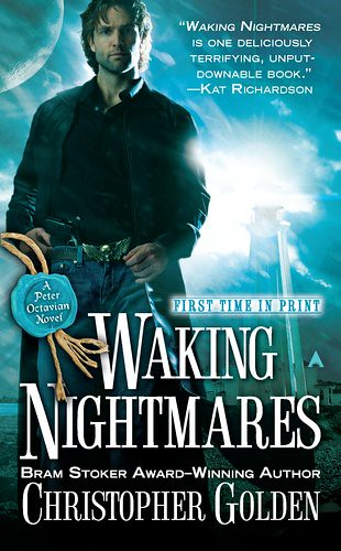 March 29th 2011 by Ace       Waking Nightmares (The Shadow Saga #5) by Christopher Golden