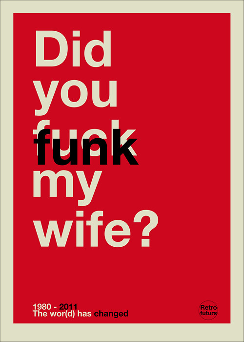 Did you funk my wife ?