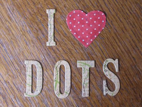 I {heart} DOTS
