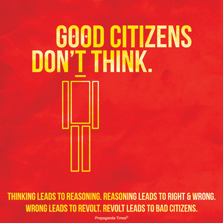 Good Citizens Don't Think