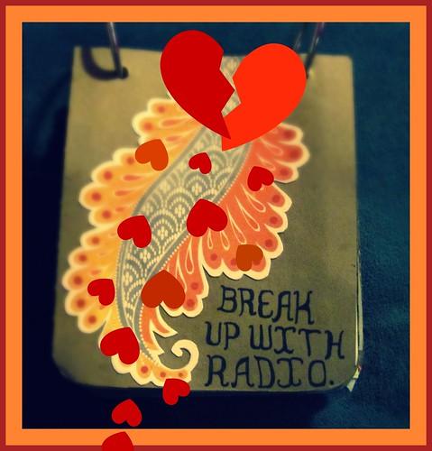 break up with radio
