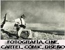Fotografía, cine, cartel, cómic, diseño gráfico