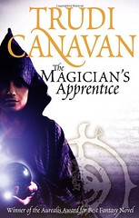 April 1st 2010 by Orbit (first published 2009)    The Magician's Apprentice by Trudi Canavan