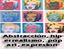 Abstracción, hiperrealismo,  pop art, expresionismo abstracto, informalismo