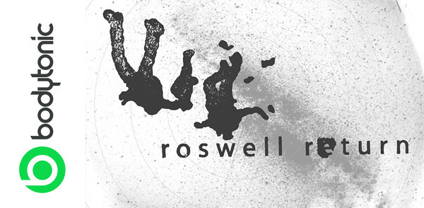 Bodytonic Podcast 101: Roswell Return (Image hosted at FlickR)