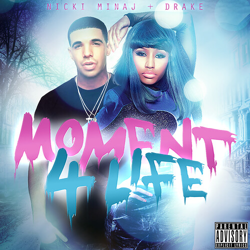 Nicki Minaj (Ft. Drake) - Moment 4 Life