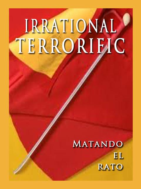 irrational terrorific