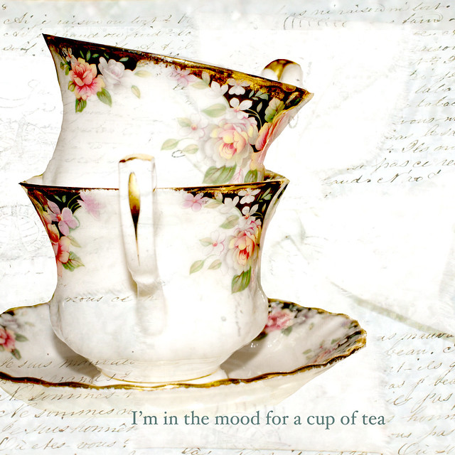 I'm in the mood for a cup of tea
