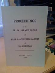 Proceedings of the M.W. Grand Lodge of Ancient, Free and Accepted Masons of Washington: Volume LXXVIII, n/a