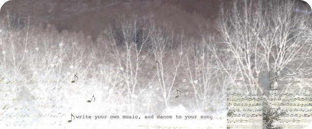 write your own music, and dance to your song