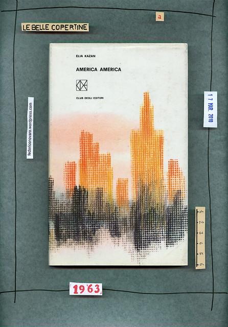 Elia Kazan, America America. CdE 1963. Prima di sovracoperta