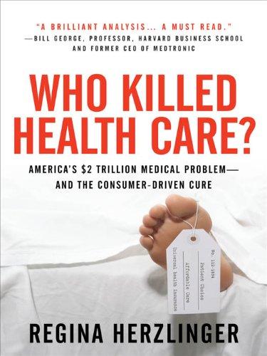Who Killed Health Care?