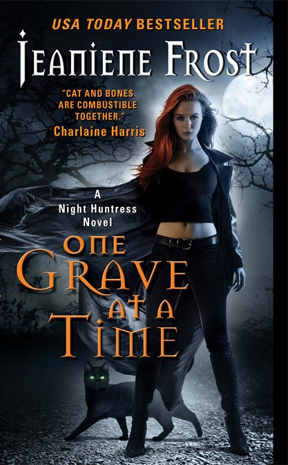 August 30th 2011 by Avon Books      One Grave at a Time (Night Huntress #6) by Jeaniene Frost