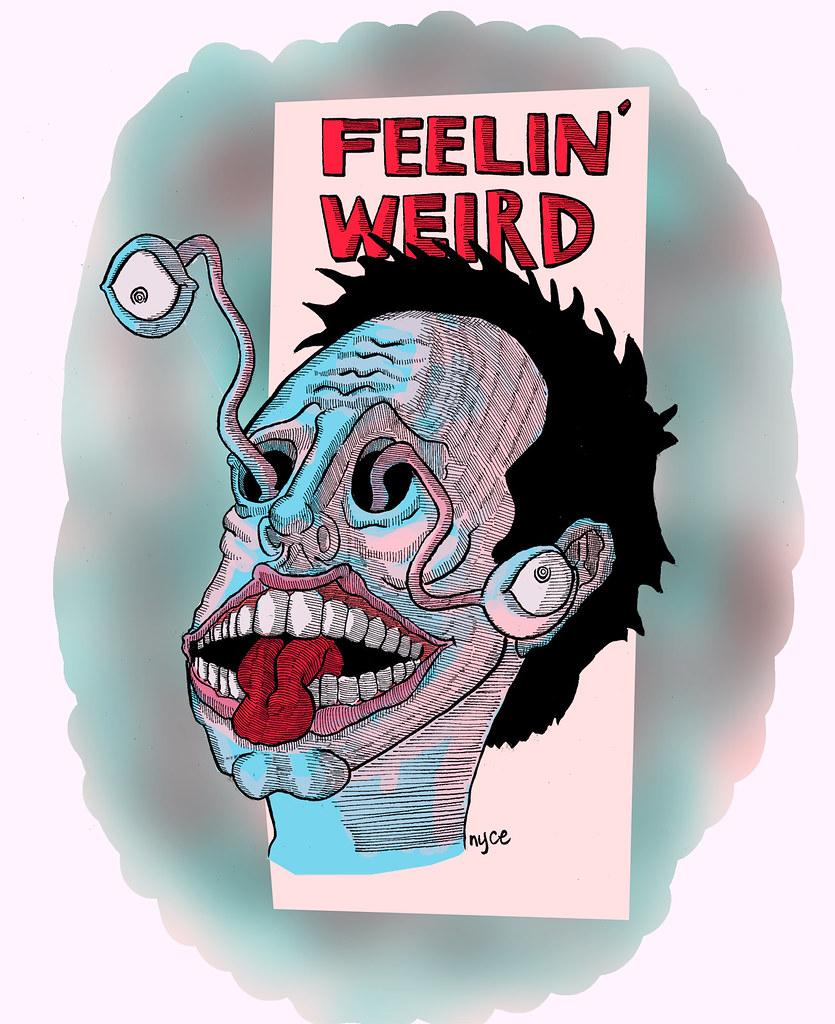 Feelin' Weird