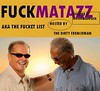 THE DIRTY FRENCHMAN PRESENTS – FUCKMATAZZ VOL II: MOOMBAHFUCK or THE FUCKET LIST