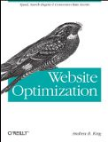Website Optimization: Speed, Search Engine & Conversi​on Rate Secrets - by Andrew B. King