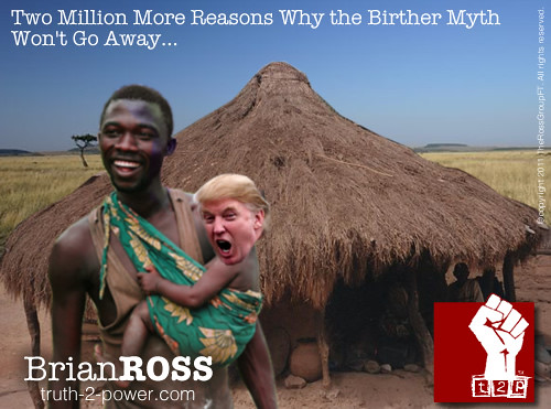 Two Million More Reasons Why The Birther Myth Won't Go Away