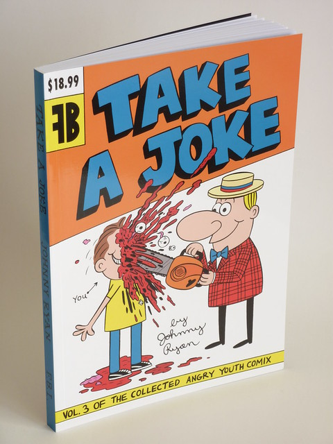 Take a Joke: Vol. 3 of the Collected Angry Youth Comix by Johnny Ryan - front cover