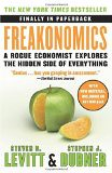 Freakonomics: A Rogue Economist Explores the Hidden Side of Everything (P.S.) - by Steven D. Levitt, Stephen J. Dubner