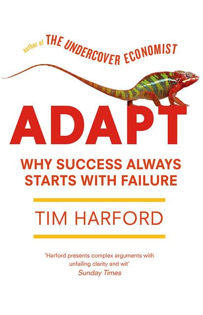 """Tim Harford's """"Adapt"""" - a must read"""