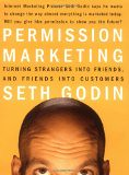 Permission Marketing : Turning Strangers Into Friends And Friends Into Customers - by Seth Godin, Keiiti Sakamoto