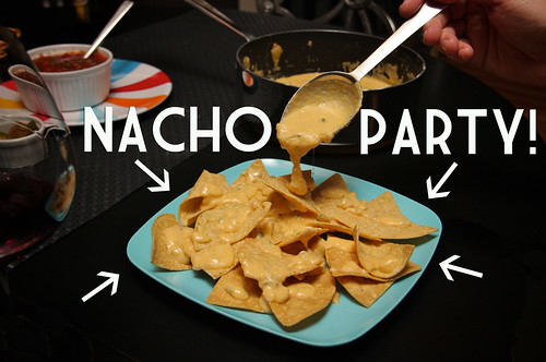 nacho party time!