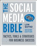 The Social Media Bible: Tactics, Tools, and Strategies for Business Success - by Lon Safko, David K. Brake