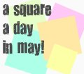 a square a day in may!