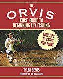 The ORVIS Kids' Guide to Beginning Fly Fishing: Easy Tips To Catch Fish Today (profishingrods) Tags: beginning catch easy fish fishing guide kids orvis tips today