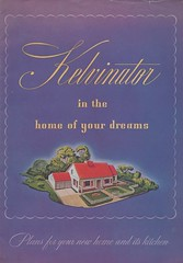 Kelvinator In The Home of Your Dreams (The Cardboard America Archives) Tags: home vintage decor brochure 1944 pamphlet kelvinator