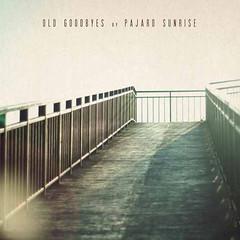 Pajaro Sunrise - Old Goodbyes (CD/LP) LMNK40