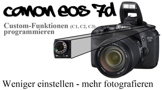 Canon EOS 7D C1, C2, C3 Funktionen programmieren