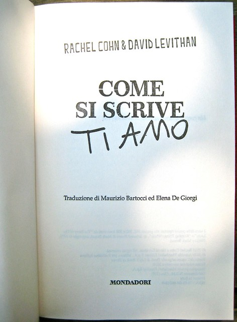 Come si scrive ti amo, di Rachel Cohn & David Levithan, Mondadori 2011; Art director: Fernando Ambrosi, graphic designer: Anna Iacaccia; frontespizio (part.), 1