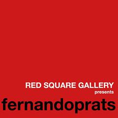 RED SQUARE GALLERY presents fernandoprats