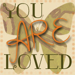 You are loved - TSS info