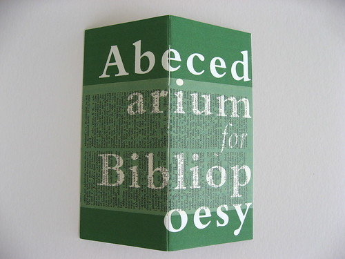 "Abecedarium for Bibliopoesy 2007 • <a style=""font-size:0.8em;"" href=""http://www.flickr.com/photos/61714195@N00/5853472409/"" target=""_blank"">View on Flickr</a>"