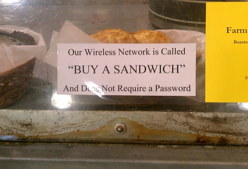 Our wireless network is called 'BUY A SANDWICH' and does not require a password