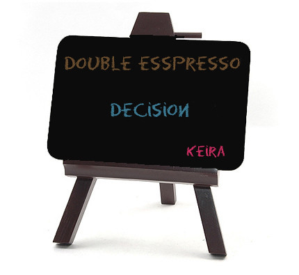 Double Esspresso _ Decision