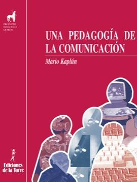una pedagogia de la comunicacion mario kaplun