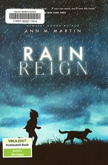 Rain Reign (Vernon Barford School Library) Tags: 9780312643003 annmmartin annmartin ann m martin rain rein homonyms disabilities disabled aspergerssyndrome aspergers dogs animals pets overcomingadversity adversity firstperson pointofview specialneeds autism autistic lostandfound yrca youngreaderschoiceawards yrcanominee yrcanominees award awards junior juniordivision vernon barford library libraries new recent book books read reading reads high middle school vernonbarford fiction fictional novel novels hardcover hard cover hardcovers covers bookcover bookcovers
