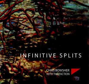 Chris Bowsher & the Faction - 'Infinitive Splits' CD (Front man of Radical Dance Faction (RDF), with electro-dub rhythm section, The FACTION)